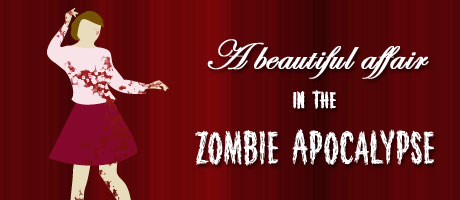 A Beautiful Affair in the Zombie Apocalypse